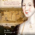 In the Footsteps of Anne Boleyn by Sarah Morris & Natalie Grueninger