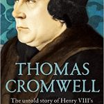 Thomas Cromwell – The untold story of Henry VIII's most faithful servant by Tracy Borman